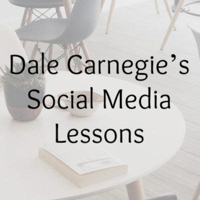 Dale Carnegie's Social Media Lessons