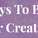 7 Ways to Boost Your Creativity
