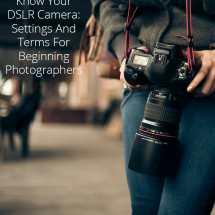 Getting To Know Your DSLR Camera