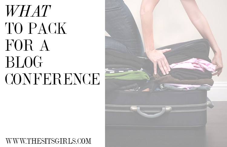 Everything you need to know about what to pack for a blog conference.