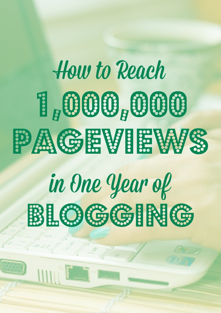 Learn how one blogger got 1 million pageviews in one year - and how you can use her experience to get more pageviews on your own blog! Blogging Tips | How To Blog