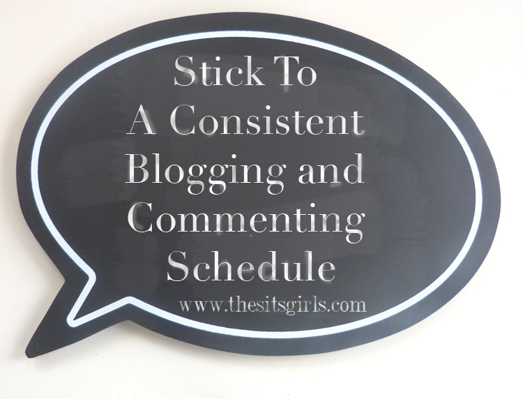 Tips to help you set and stick to a consistent blogging and commenting schedule.