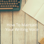 In a world full of blog posts, articles, books, self-publishers, and social media, you need to retain your writing voice if you want to keep your audience coming back to read more of your words.