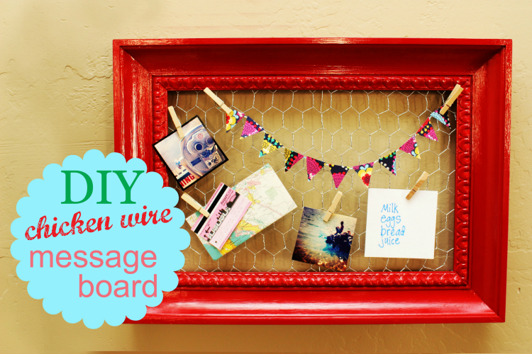DIY Message Board with Chicken Wire