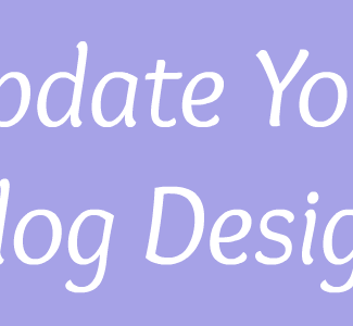 5 tips to help you update your blog design