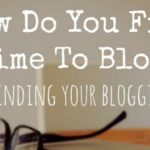 How Do You Find Time To Blog?