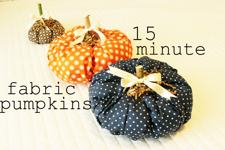 These impressive fabric pumpkins can easily be made in 15 minutes, but look much more complicated and fancy to everyone who sees them.