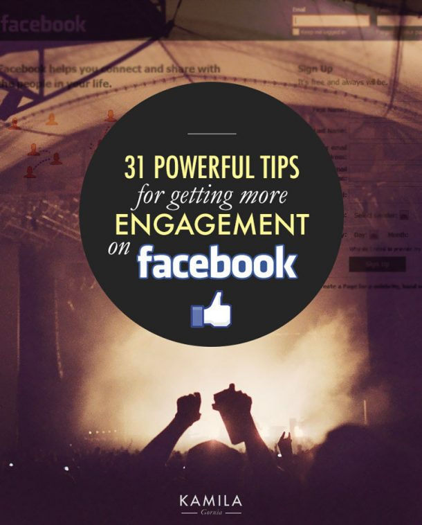 31 Great tips for rocking your Facebook page and gaining Facebook engagement with your readers.