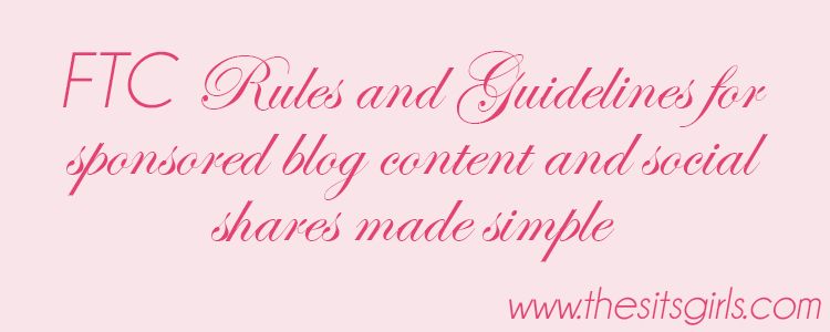 A quick and easy guide to the FTC guidelines for bloggers who are sharing sponsored content on their blogs and social media channels.