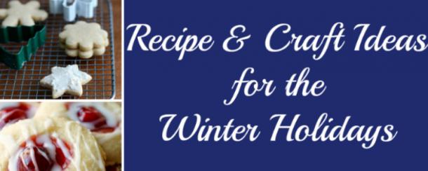 Winter Holiday craft and recipe ideas