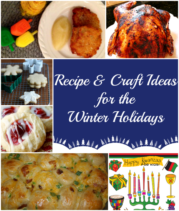 Our favorite recipe and craft ideas for Christmas, Hanukkah, and Kwanzaa.