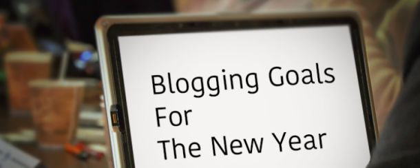 Blogging goals and resolutions for the new year.