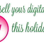 How To Sell Your Digital Products This Holiday Season