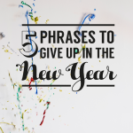 5 Phrases I'm Giving Up For The New Year