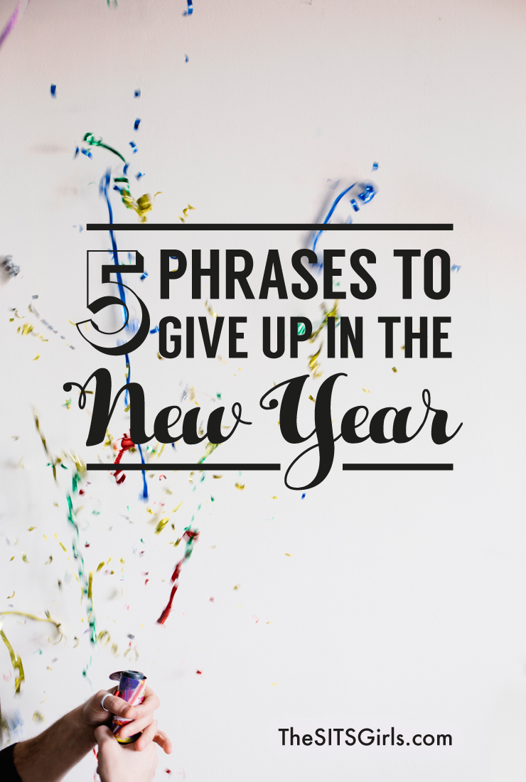 Delete these phrases from your vocabulary, and let your positivity and purpose carry you through a great year.