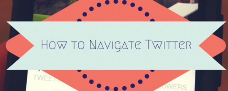 How to Navigate Twitter