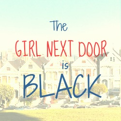 The Girl Next Door Is Black Logo