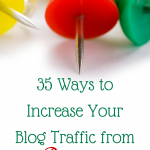 35 Ways to Increase Your Pinterest Traffic Starting Now