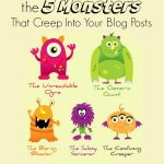 Slay the 5 Monsters that Creep Into Your Blog Posts and Leach Their Power