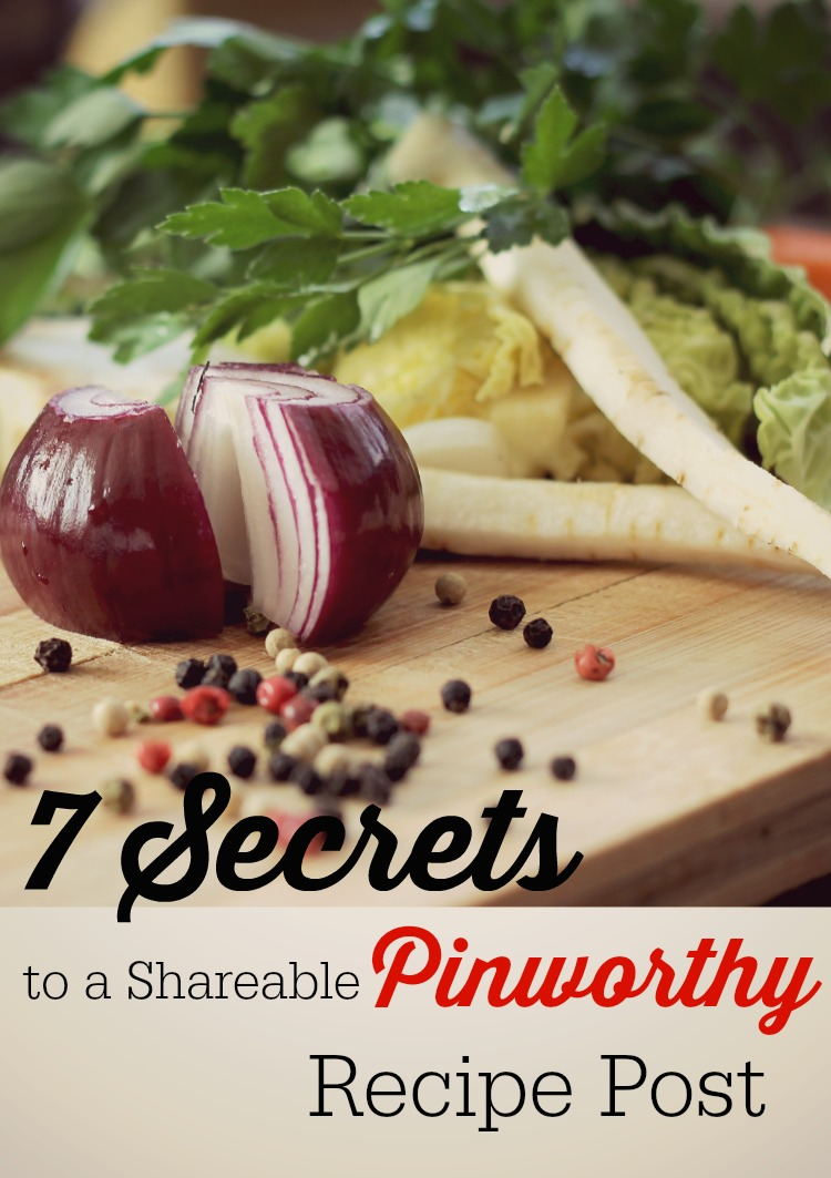 Want to get your recipe pinned? Check out these 7 secrets to make your food images pinnable!