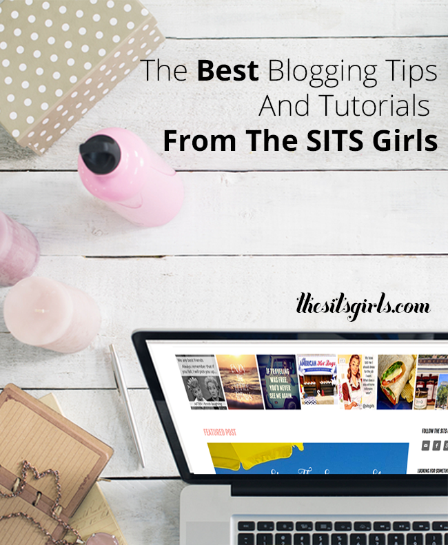 A collection of all the best blogging tips and tutorials from The SITS Girls | Blogging Inspiration | How To Blog | Blogging Tips For Beginners