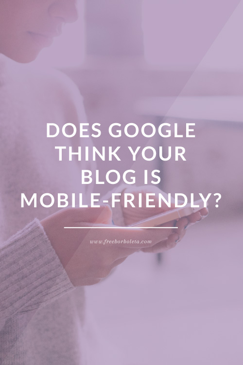 Everything you need to know about making sure your blog is mobile responsive and won't get dinged by Google.