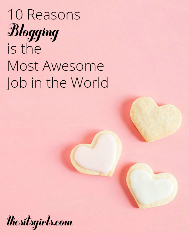 Did you know blogging is the most awesome job in the world? Here's ten reasons why we love it!