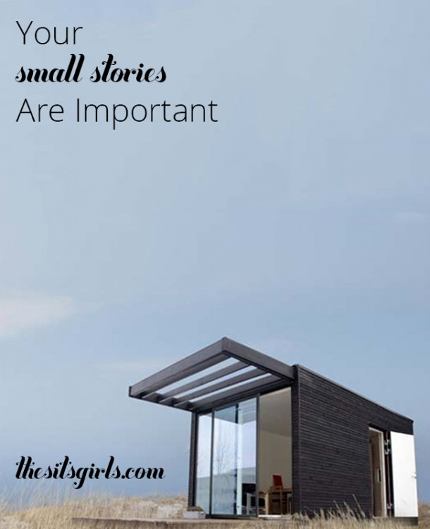 Every story from your life is important, and no story is too small | Blogging Inspiration