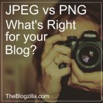 JPEG vs PNG – Why Your Choice May Be Harming Your Blog