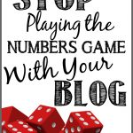 Stop Playing the Numbers Game With Your Blog