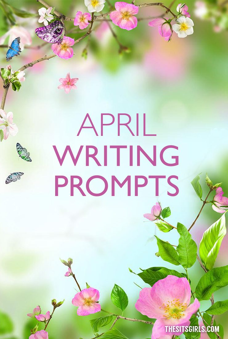 writing prompts for april I just ran across your blog today i love the idea of the writing prompt calendar i am wondering though today is april 4th and i subscribed today to your email.