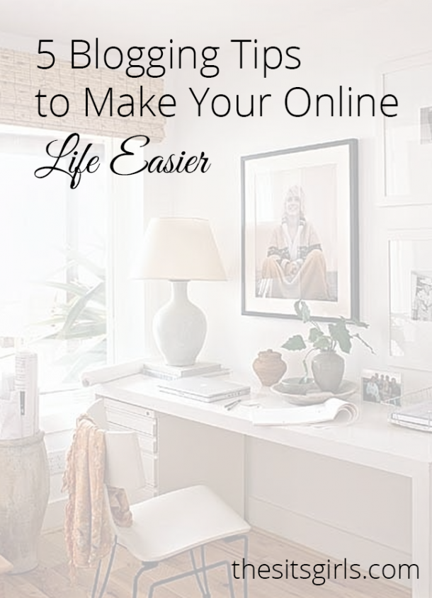 Are you looking to simplify your blogging? Check out these five tips to make your online life easier | Blog Tips