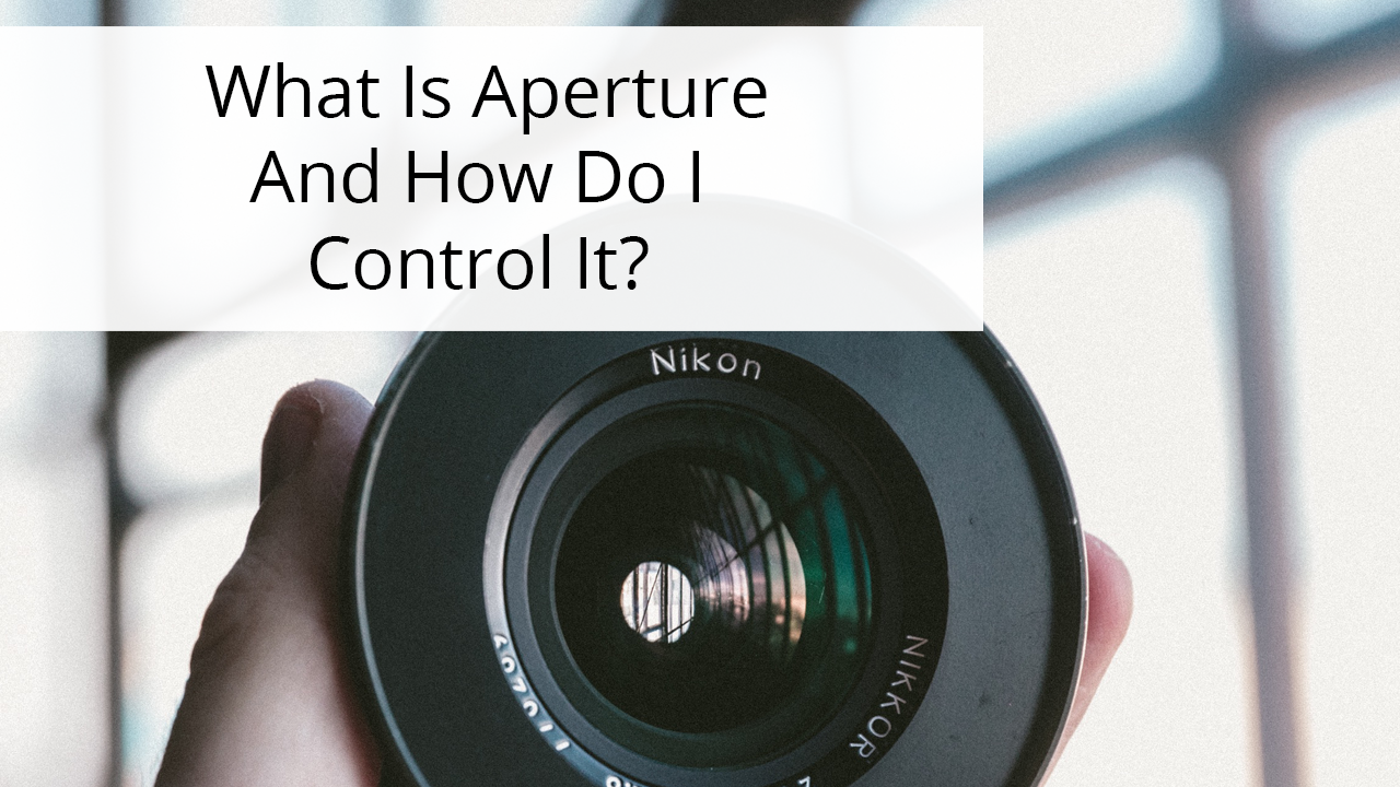 what is aperture photography terminology how to