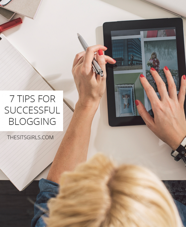 Blog Tips | Are you ready to take your blog to the next level? These 7 tips for successful blogging is the perfect place to start.
