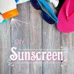 3 Beauty Tips For Summer + DIY Sunscreen