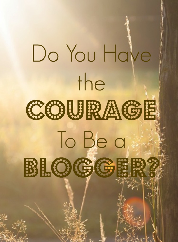 courage to be a blogger