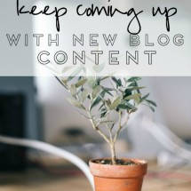 Writing inspiration for your blog! Learn 4 ways to keep coming up with blogging ideas so you are never held back by writer's block.