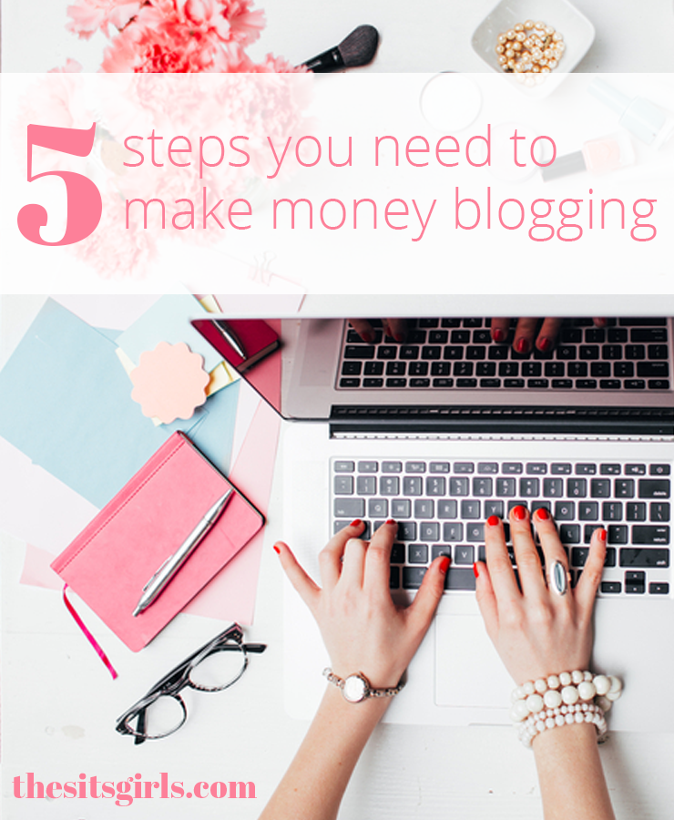 Do you want to start making money blogging, but aren't sure where to start? Follow these five simple steps to get you and your blog ready for monetization. | How To Make Money Blogging