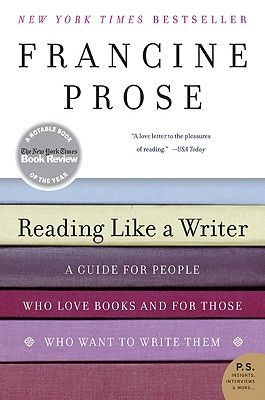 Reading Like A Writer by Francine Prose is one of the four books that will help you become a better writer.