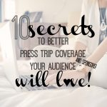 10 Secrets to Better Press Trip Coverage Your Audience (and Sponsors) Will Love