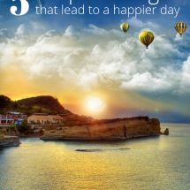 Five Simple Changes That Will Lead To A Happier Day