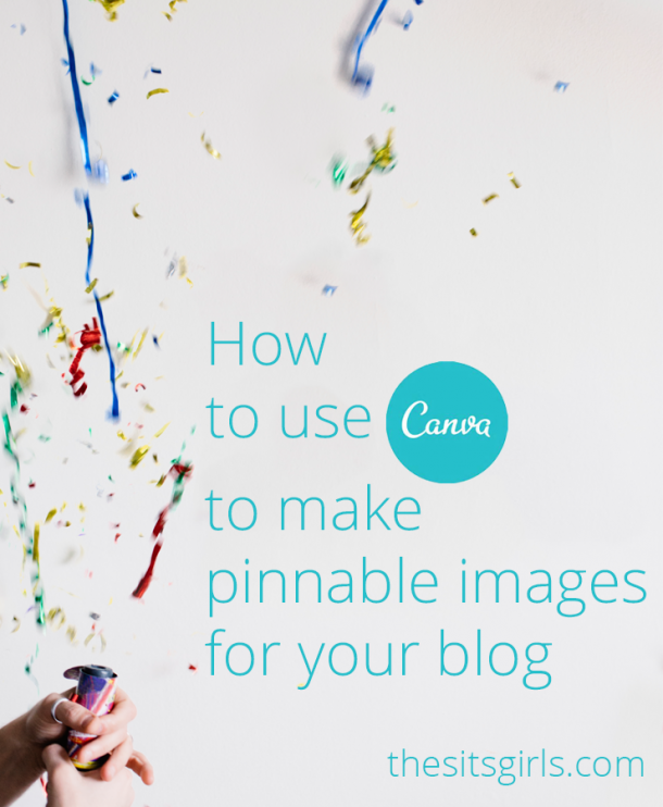 Pinterest Tips | Learn how to use Canva to make amazing pinnable images for your blog. Easy photo editing tips.