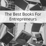 The Best Books For Entrepreneurs