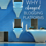 Why I Changed Blogging Platforms