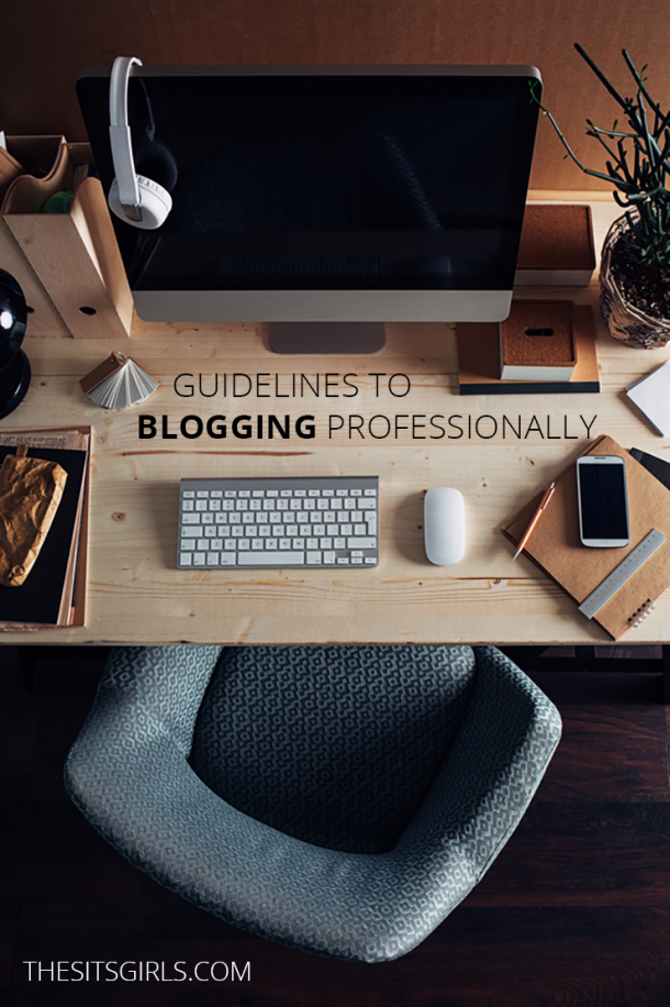 Blogging Tips | Are you ready to take your blog from hobby to a source of income? These guidelines to blogging professionally will help! Learn what you need to have a professional blog.
