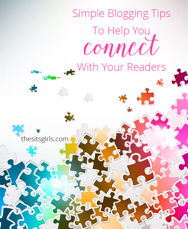 Blogging Tips | If you want to have a successful blog, you need to connect with your readers. These connections will keep them coming back to read.