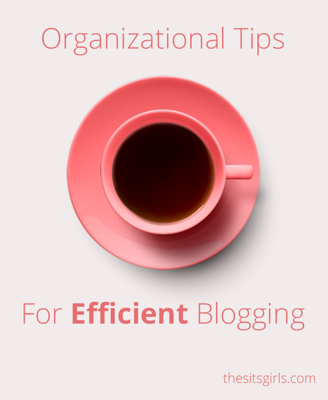 Blogging Tips | Do you feel like you need more time to blog? Maybe what you really need is more organization! These tips will help you get organized so you can be an efficient blogger.