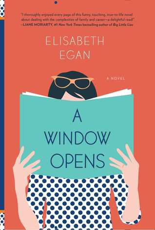 A Window Opens by Elisabeth Egan