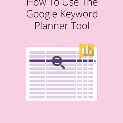 How To Use Google Keyword Planner: A Step-by-Step Guide