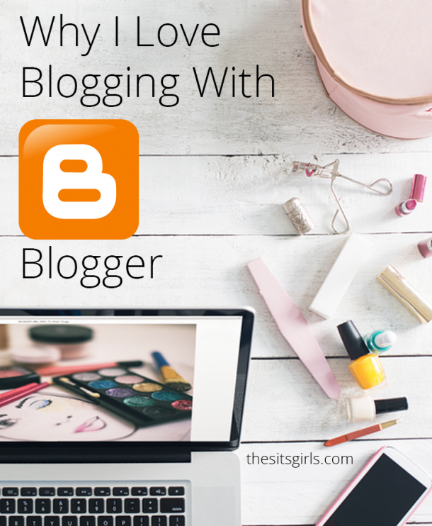 Blogging Tips | Blogger Tips | Read the reasons we love blogging with Blogger to see if it is the perfect blogging platform for you.